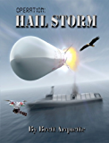 Operation Hail Storm (Hail Series Book 1)