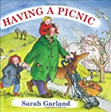 Having a Picnic: Written by Sarah Garland, 2009 Edition, (illustrated edition) Publisher: Frances Lincoln Children's Books [Hardcover]