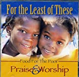 For the Least of These: Food for the Poor: Praise & Worship