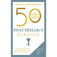 50 Psychology Classics: Who We Are, How We Think, What We Do: Your shortcut to the most important ideas on the mind…