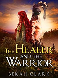 The Healer And The Warrior by Bekah Clark ebook deal