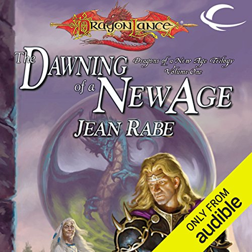 The Dawning of a New Age: Dragonlance: Dragons of a New Age, Book 1
