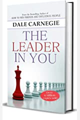 The Leader In You by Dale Carnegie (International Bestseller): The Success of Dale Carnegie & Associates Kindle Edition