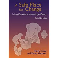 A Safe Place for Change, revised 2nd edition: Skills and Capabilities for Counselling and Therapy