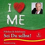 Sei Du selbst: Mentaltraining | Nikolaus B. Enkelmann