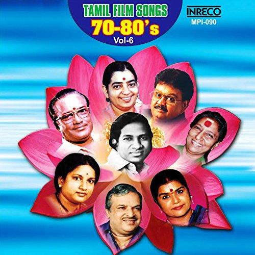 Tamil Film Songs 70-80's, Vol. 6 (Tamil Film Songs)