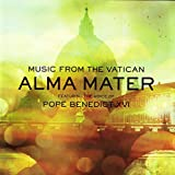 Alma Mater: Featuring The Voice of Pope Benedict XVI Deluxe Edition