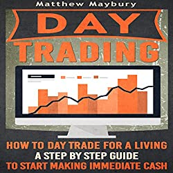 Day Trading: How to Day Trade for a Living