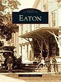 Eaton (Images of America (Arcadia Publishing))