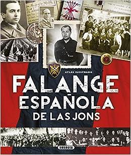 Falange Española de las JONS (Atlas Ilustrado): Amazon.es: Sagarra Renedo, Pablo, González López, Óscar: Libros