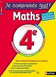 Je comprends tout - Mathématiques - 4e - Nouveau programme 2016