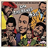 Do The Blues 45s! ~The Ultimate Blues 45s Collection~