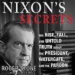Nixon's Secrets | Roger Stone,Mike Colapietro