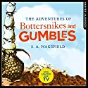 The Adventures of Bottersnikes and Gumbles Audiobook by S. A. Wakefield Narrated by Nicholas Osmond