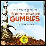 The Adventures of Bottersnikes and Gumbles | S. A. Wakefield