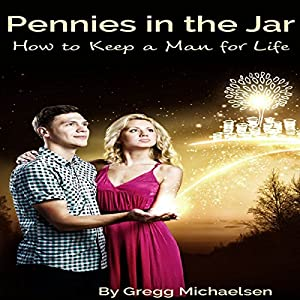 Pennies in the Jar: How to Keep a Man for Life Audiobook