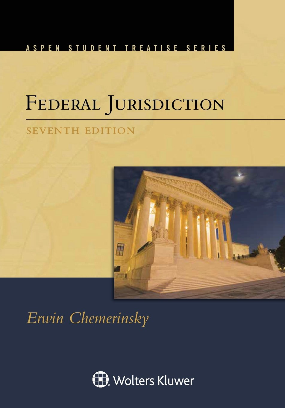 Federal Jurisdiction (Aspen Student Treatise) (Aspen Treatise) by Wolters Kluwer