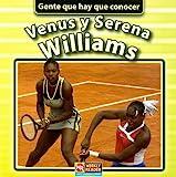 Venus Y Serena Williams (Gente que hay que conocer) (Spanish Edition)