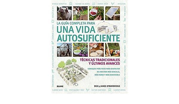 GUÍA COMPLETA PARA UNA VIDA AUTOSUFICIENTE, : VARIOS AUTORES: Amazon.com: Books