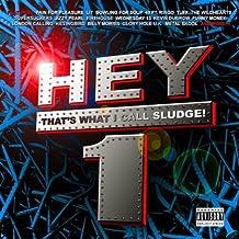 Hey That's What I Call Sludge Vol. 1