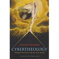 Cybertheology: Thinking Christianity in the Era of the Internet