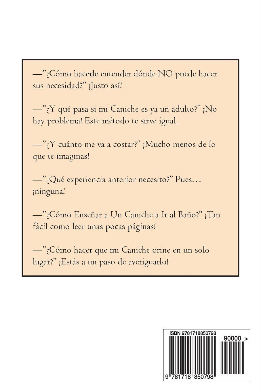 Como Hacer que Mi Caniche Orine en un Solo Lugar (Spanish Edition): Marcos Mendoza: 9781718850798: Amazon.com: Books