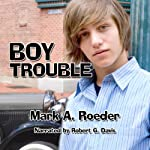 Boy Trouble | Mark A. Roeder
