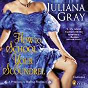 How to School Your Scoundrel: A Princess in Hiding, Book 3 | Juliana Gray