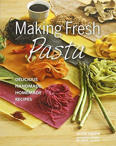 Making Fresh Pasta: Delicious Handmade, Homemade Recipes