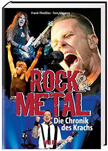 Rock & Metal: Die Chronik des Krachs Gebundenes Buch – 1. Oktober 2011 Frank Thießies Tom Küppers Heel 3868524606