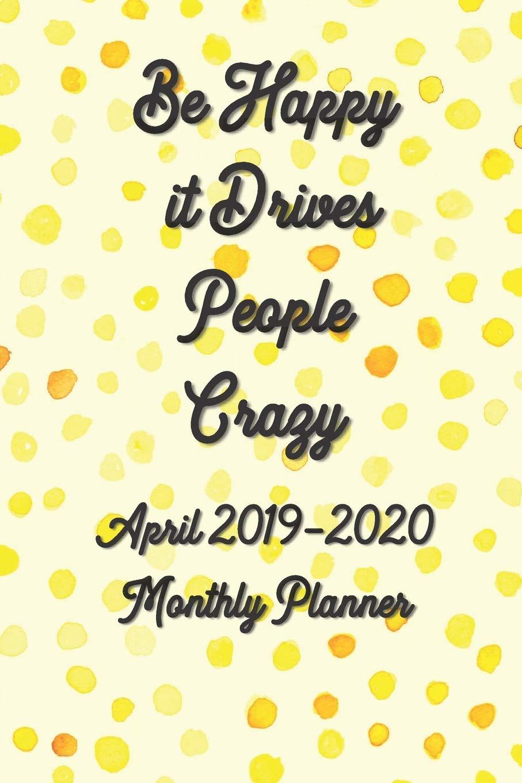 Amazon.com: April 2019 - 2020 Be Happy it Drives People ...