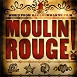 Moulin Rouge: MUSIC FROM BAZ LUHRMANN'S FILM by Original Soundtrack (2001-05-08)