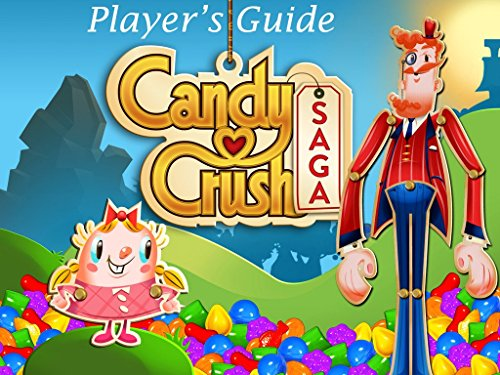 (Candy Crush Saga: The Sweet,Tasty, Divine, Delicious Unofficial Player's Guide for Secret Tips, Tricks and Hints!)