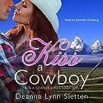 Kiss a Cowboy: Kiss a Cowboy Series, Book One | Deanna Lynn Sletten