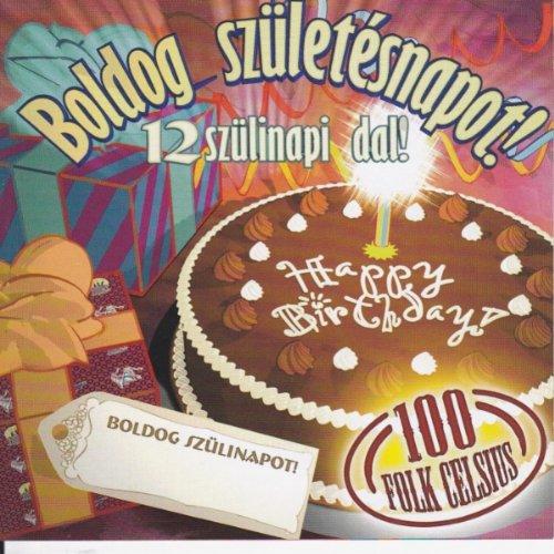 100 folk celsius boldog születésnapot mp3 Boldog Szuletesnapot by 100 Folk Celsius on Amazon Music   Amazon.com 100 folk celsius boldog születésnapot mp3
