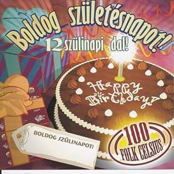 100 folk celsius boldog születésnapot mp3 Amazon.com: Csokitorta: 100 Folk Celsius: MP3 Downloads 100 folk celsius boldog születésnapot mp3