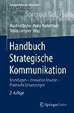 Handbuch Strategische Kommunikation: Grundlagen – Innovative Ansätze – Praktische Umsetzungen (Springer Reference Wirtschaft)