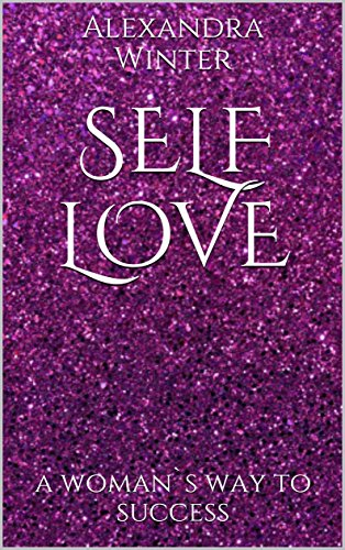 Self Love: a woman's way to success