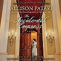 The Accidental Empress Hörbuch von Allison Pataki Gesprochen von: Madeleine Maby