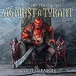 Against a Tyrant: The Far End, Book 1   Clint Gleason