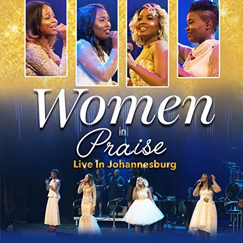 Women in Praise - Live In Johannesburg 2017