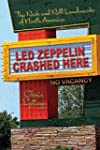 Led Zeppelin Crashed Here: The Rock a...