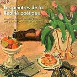 Les peintres de la Réalité poétique : Brianchon, Caillard, Cavaillès, Legueult, Limouse, Oudot, Planson, Terechkovitch