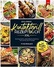 Das große Kontaktgrill Rezeptbuch XXL: Schmackhafte und einfache Gerichte für Familie und Freunde inkl. Beilag
