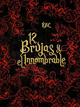 12 brujas y el Innombrable (7 relatos de RBC nº 4) de [BC, R]