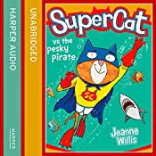Supercat vs the Pesky Pirate: Supercat, Book 3 | Jeanne Willis