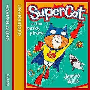 Supercat vs the Pesky Pirate Audiobook