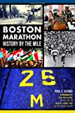 Boston Marathon History by the Mile, Paul C. Clerici, 1626194750