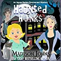 Haunted Hijinks: An Agnes Barton Paranormal Mystery, Book 1 Audiobook by Madison Johns Narrated by Angel Clark
