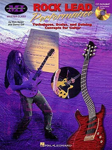 Rock Lead Performance: Techniques, Scales and Soloing Concepts for Guitar (Musicians Institute Press) (1998-10-01)